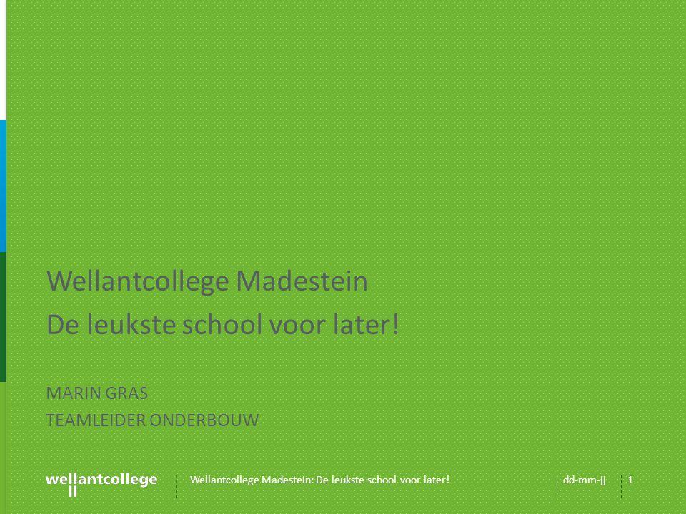 Wellantcollege Madestein De leukste school voor later.