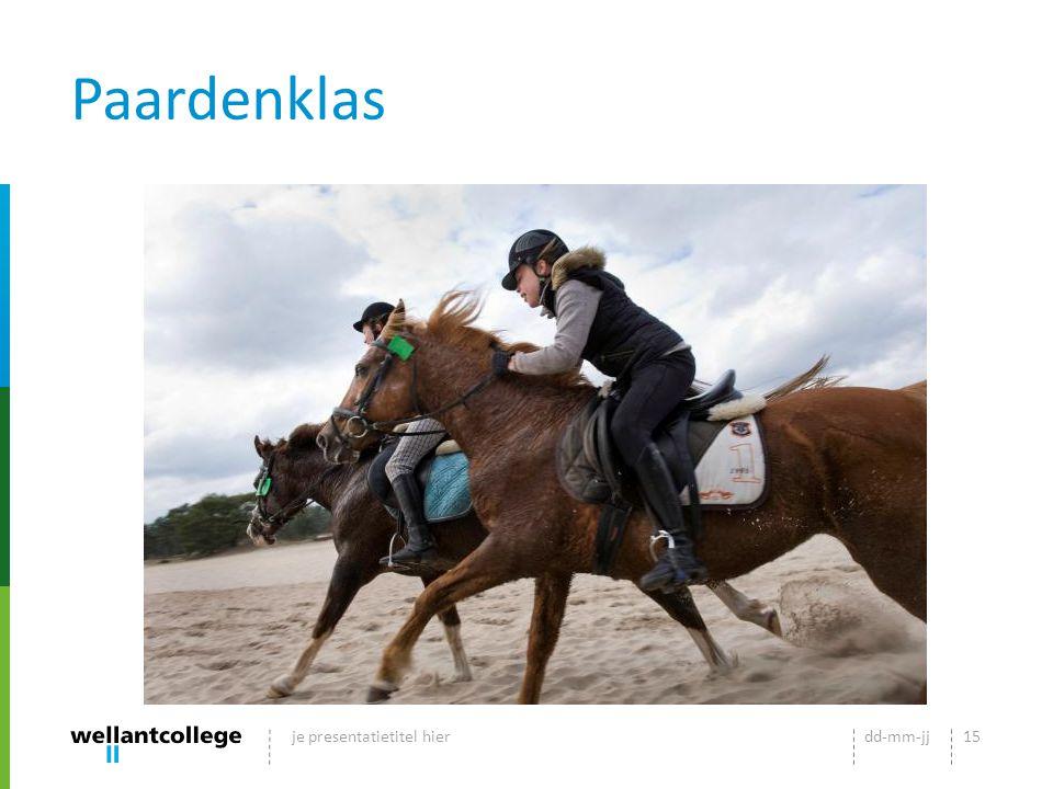Paardenklas dd-mm-jjje presentatietitel hier15