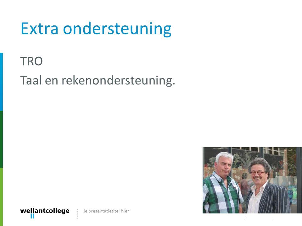 Extra ondersteuning TRO Taal en rekenondersteuning. dd-mm-jjje presentatietitel hier8