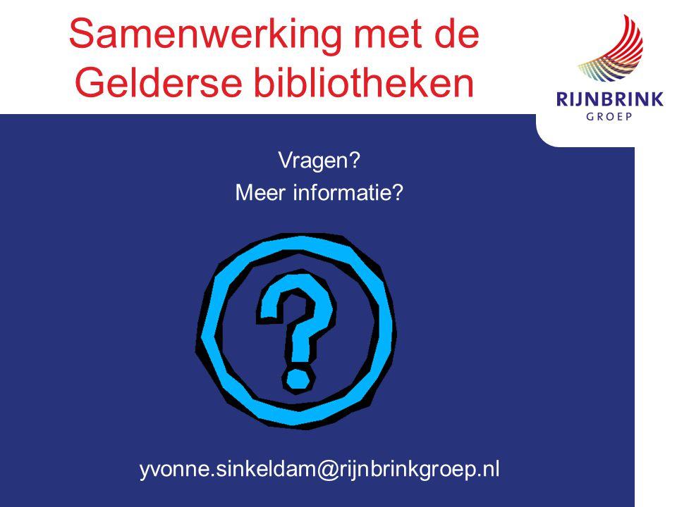 Vragen Meer informatie yvonne.sinkeldam@rijnbrinkgroep.nl