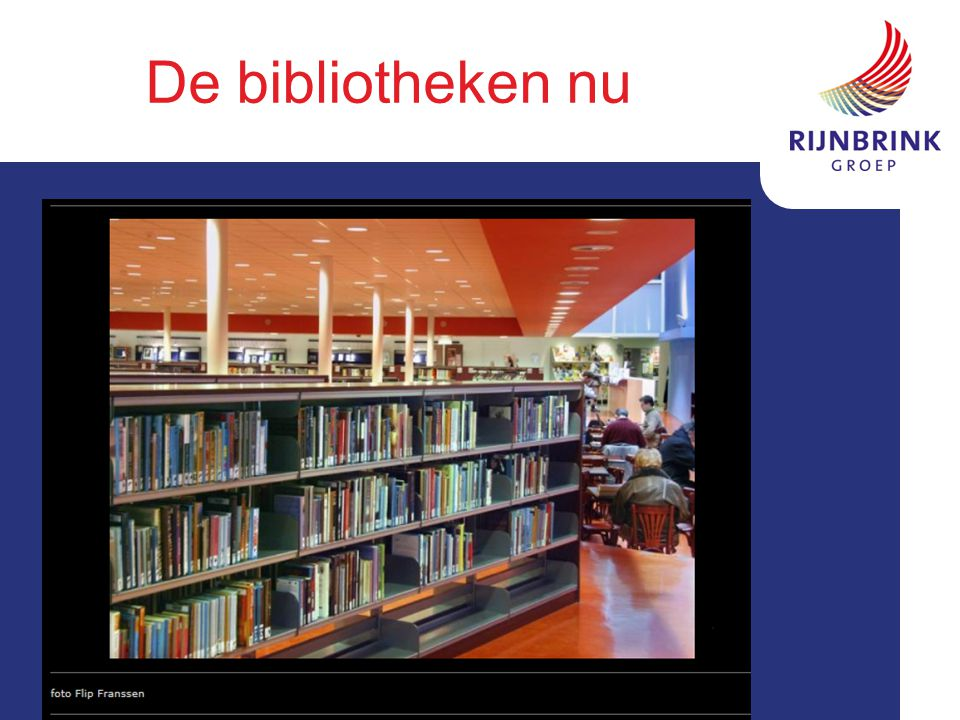 De bibliotheken straks Bron: SIOB: Bibliotheek van de Toekomst; kadernota januari 2014