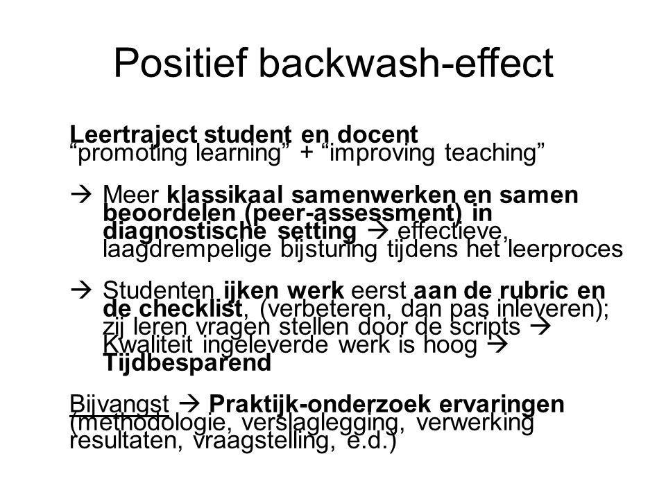 """Positief backwash-effect Leertraject student en docent """"promoting learning"""" + """"improving teaching""""  Meer klassikaal samenwerken en samen beoordelen ("""