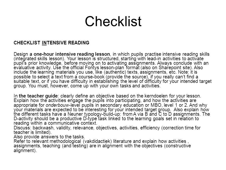 Checklist CHECKLIST INTENSIVE READING Design a one-hour intensive reading lesson, in which pupils practise intensive reading skills (integrated skills