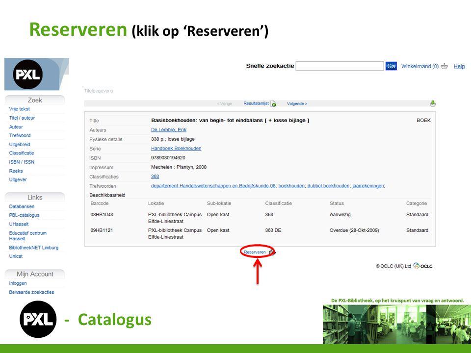 - Catalogus Reserveren (druk op 'SUBMIT')