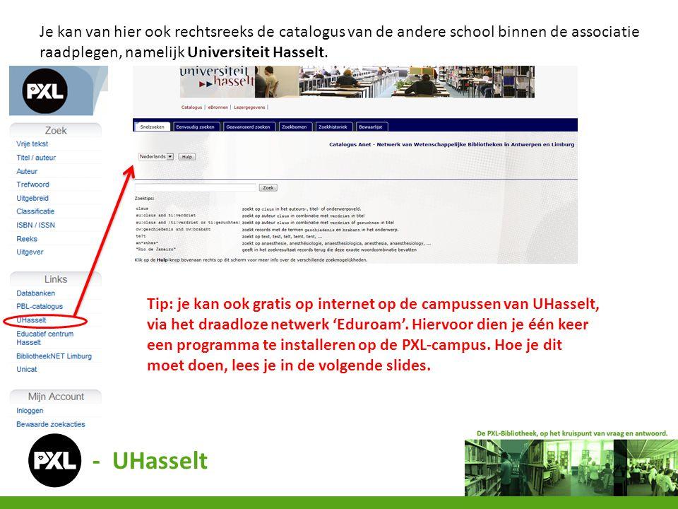- UHasselt - Eduroam Meld je aan op Blackboard => PXL: Laptop => Draadloos netwerk Kies voor de juiste versie Sla het bestand op Klik erop om te installeren Druk op 'OK'