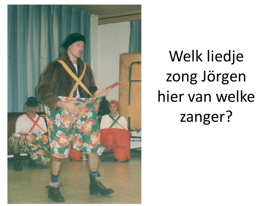 Welk liedje zong Jörgen hier van welke zanger
