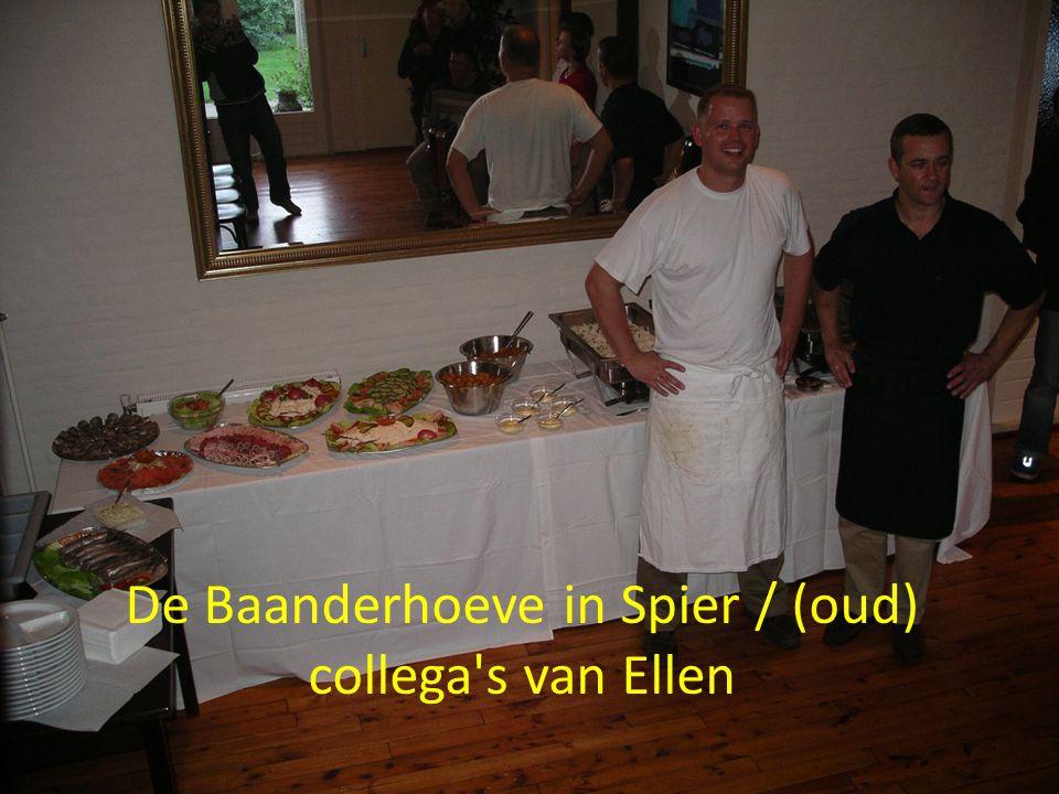 De Baanderhoeve in Spier / (oud) collega s van Ellen