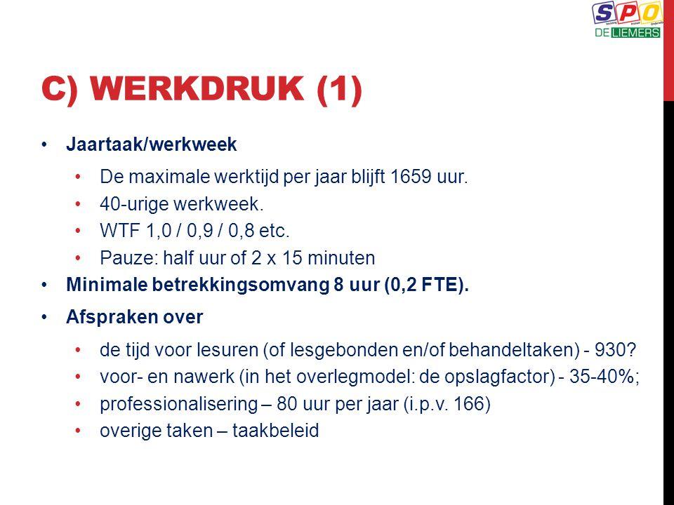 C) WERKDRUK (1) Jaartaak/werkweek De maximale werktijd per jaar blijft 1659 uur. 40-urige werkweek. WTF 1,0 / 0,9 / 0,8 etc. Pauze: half uur of 2 x 15