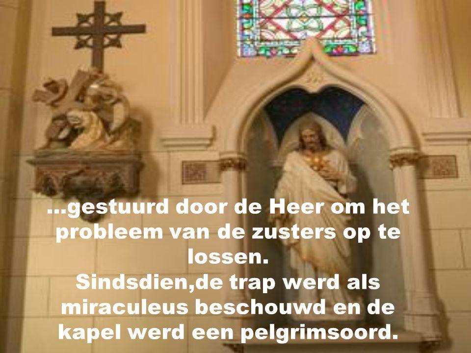 Het gerucht deed in de stad de ronde dat het de Heilige Jozef zelf was die de trap had gemaakt...