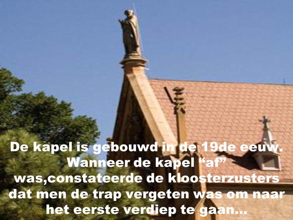 Het is een trap die deze kapel onderscheidt van alle anderen!