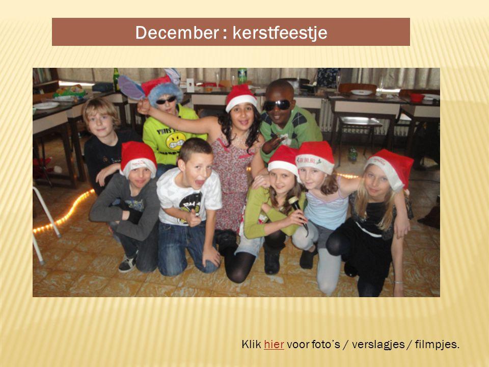 December : kerstfeestje Klik hier voor foto's / verslagjes / filmpjes.hier