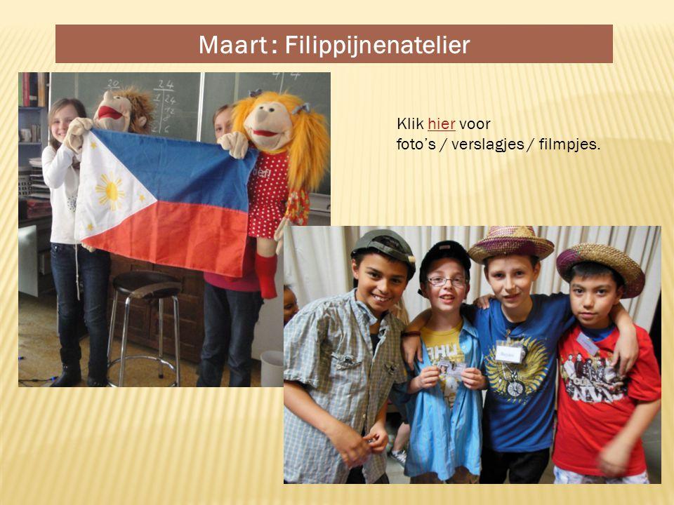 Maart : Filippijnenatelier Klik hier voorhier foto's / verslagjes / filmpjes.