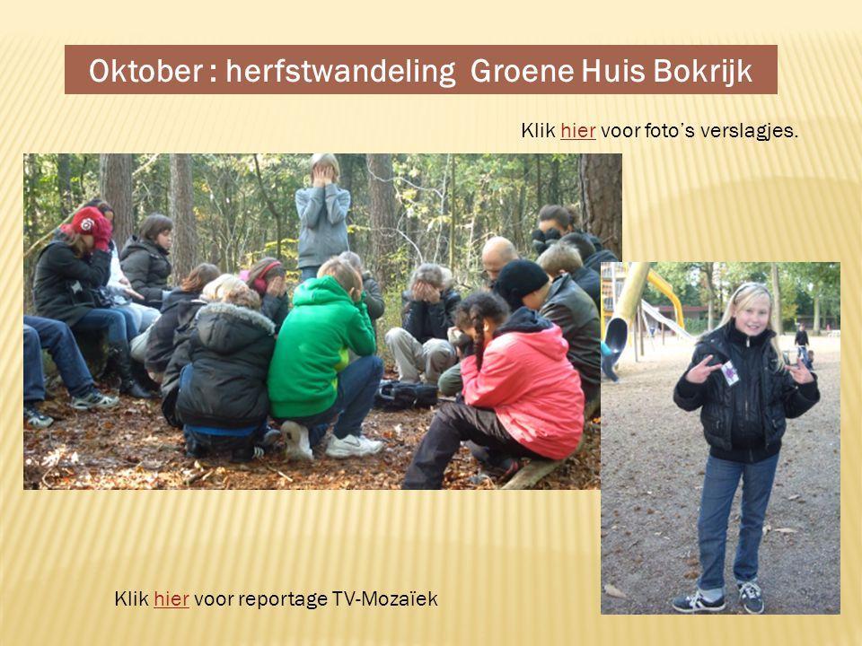 Oktober : herfstwandeling Groene Huis Bokrijk Klik hier voor foto's verslagjes.hier Klik hier voor reportage TV-Mozaïekhier
