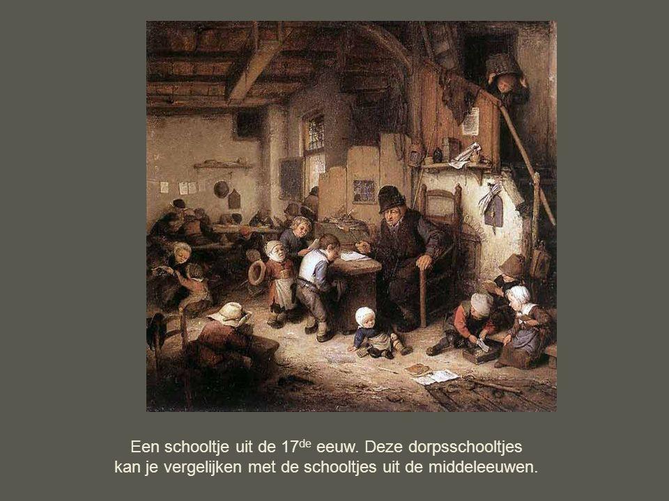Een schooltje uit de 17 de eeuw. Deze dorpsschooltjes kan je vergelijken met de schooltjes uit de middeleeuwen.
