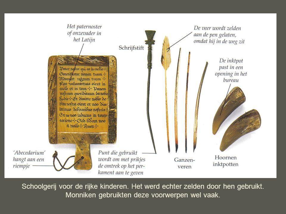 Schoolgerij voor de rijke kinderen. Het werd echter zelden door hen gebruikt. Monniken gebruikten deze voorwerpen wel vaak.