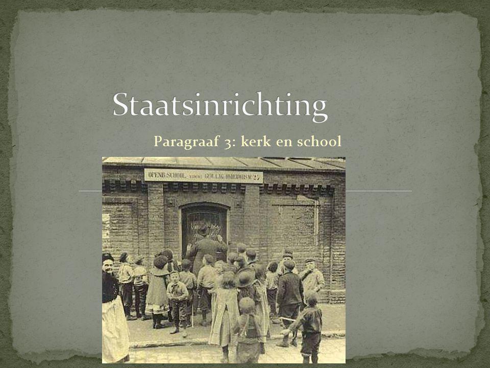 Paragraaf 3: kerk en school