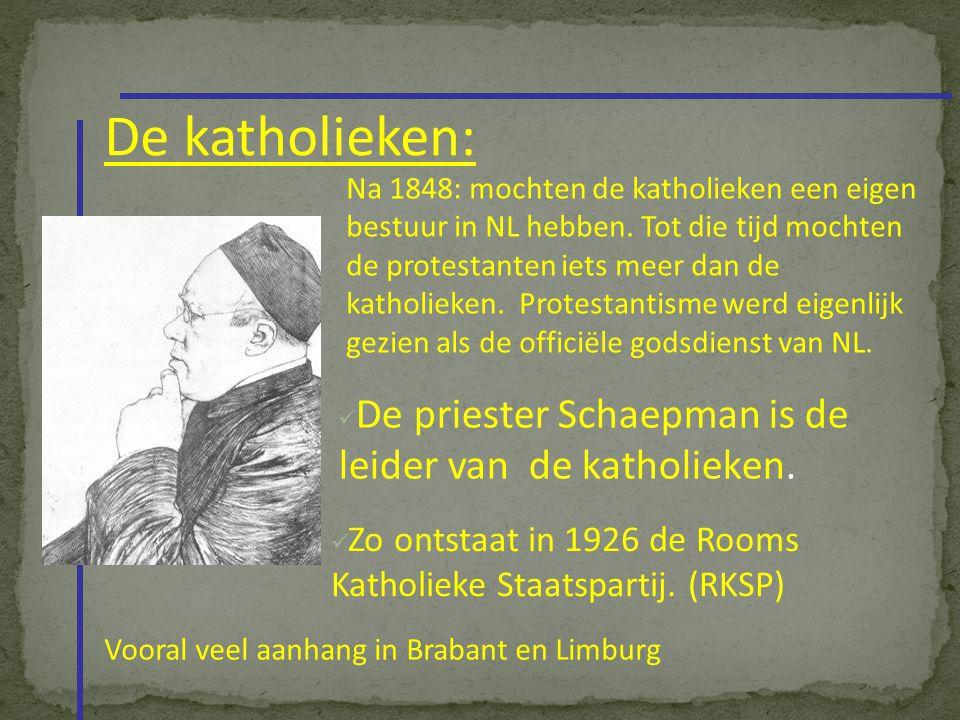 De katholieken: De priester Schaepman is de leider van de katholieken. Zo ontstaat in 1926 de Rooms Katholieke Staatspartij. (RKSP) Na 1848: mochten d