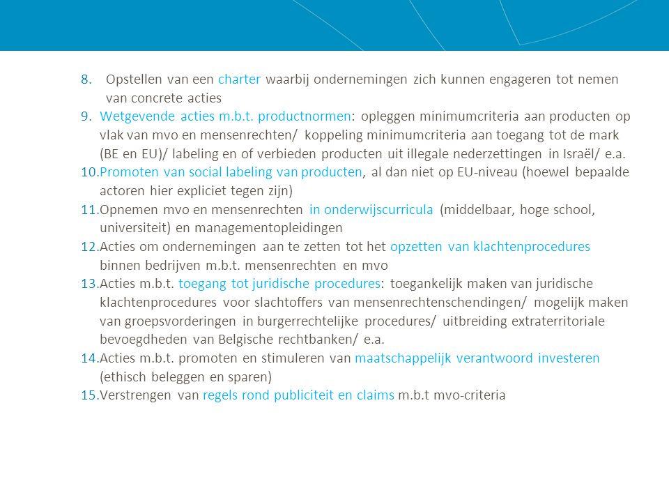 8.Opstellen van een charter waarbij ondernemingen zich kunnen engageren tot nemen van concrete acties 9.Wetgevende acties m.b.t.