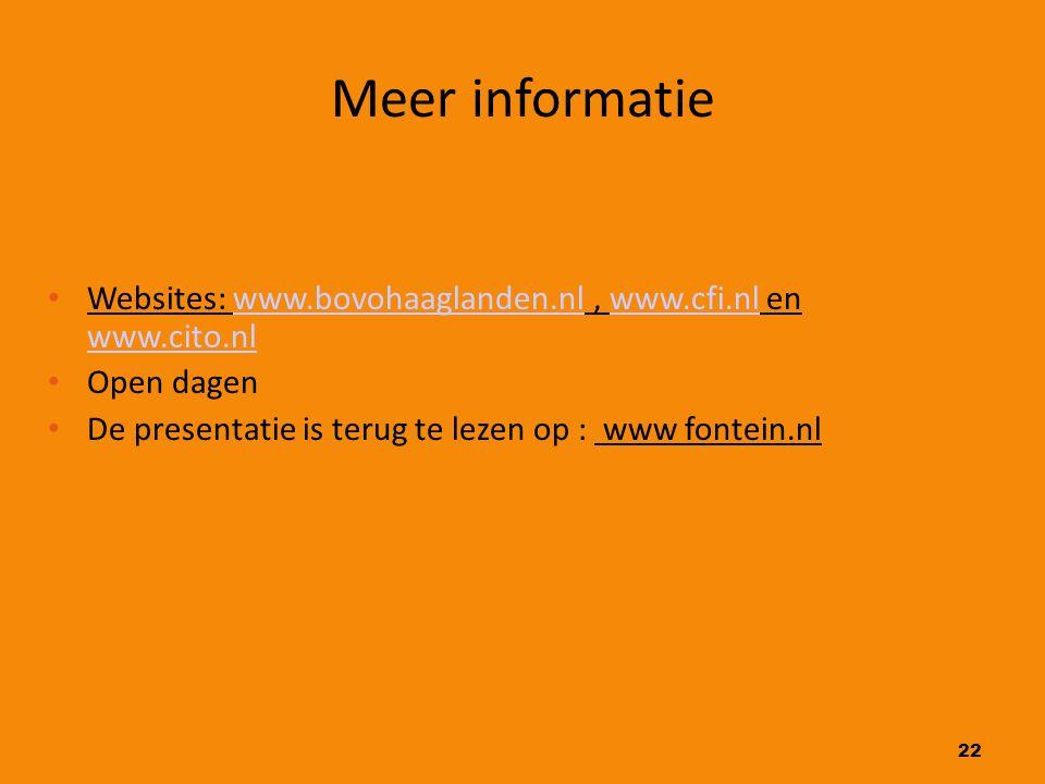 22 Meer informatie Websites: www.bovohaaglanden.nl, www.cfi.nl en www.cito.nlwww.bovohaaglanden.nlwww.cfi.nl www.cito.nl Open dagen De presentatie is