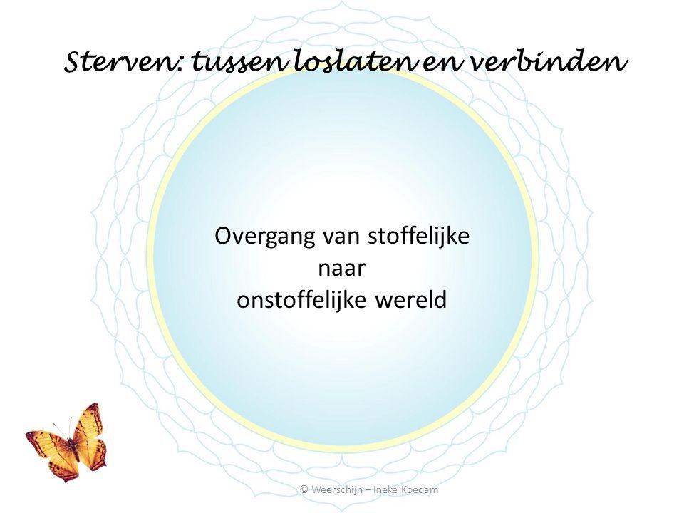 Sterven: tussen loslaten en verbinden © Weerschijn – Ineke Koedam 'Vechten met een ander geeft oorlog, worstelen met jezelf brengt vrede'.