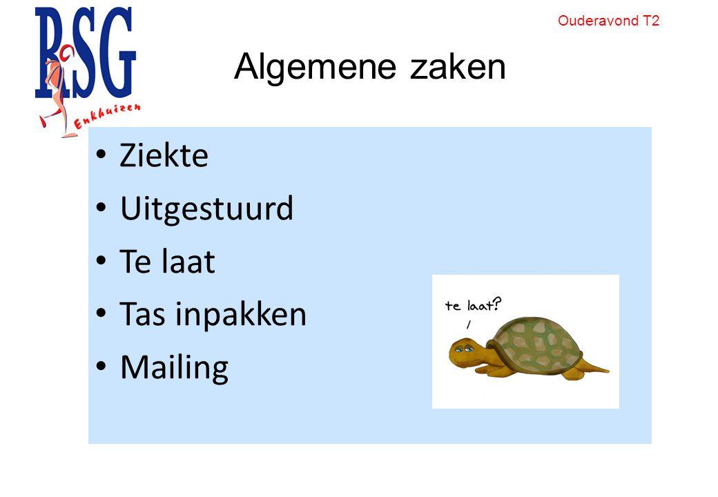 Algemene zaken Ziekte Uitgestuurd Te laat Tas inpakken Mailing Ouderavond T2