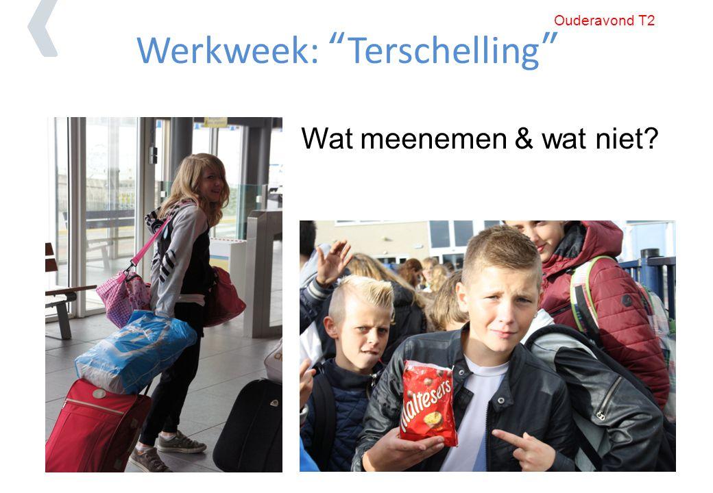 """Werkweek: """"Terschelling"""" Wat meenemen & wat niet? Ouderavond T2"""