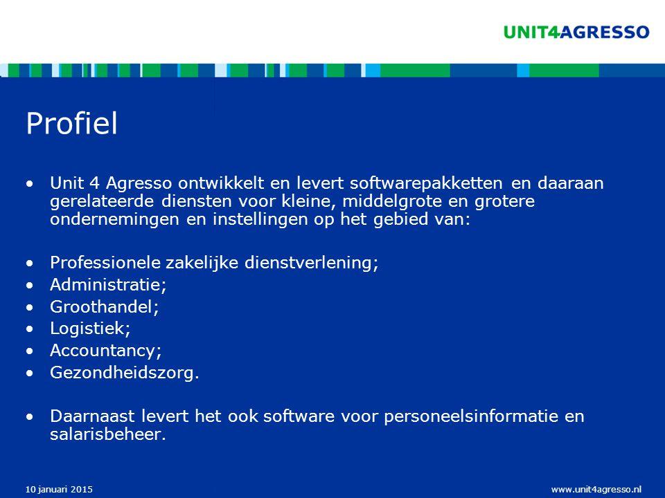 www.unit4agresso.nl10 januari 2015 Profiel Stage: Werkmaatschappij Unit 4 Agresso Enterprise Solutions.