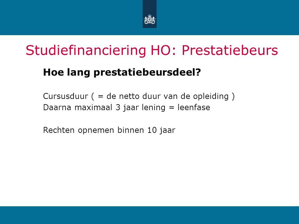 Studiefinanciering HO: Prestatiebeurs Hoe lang prestatiebeursdeel? Cursusduur ( = de netto duur van de opleiding ) Daarna maximaal 3 jaar lening = lee