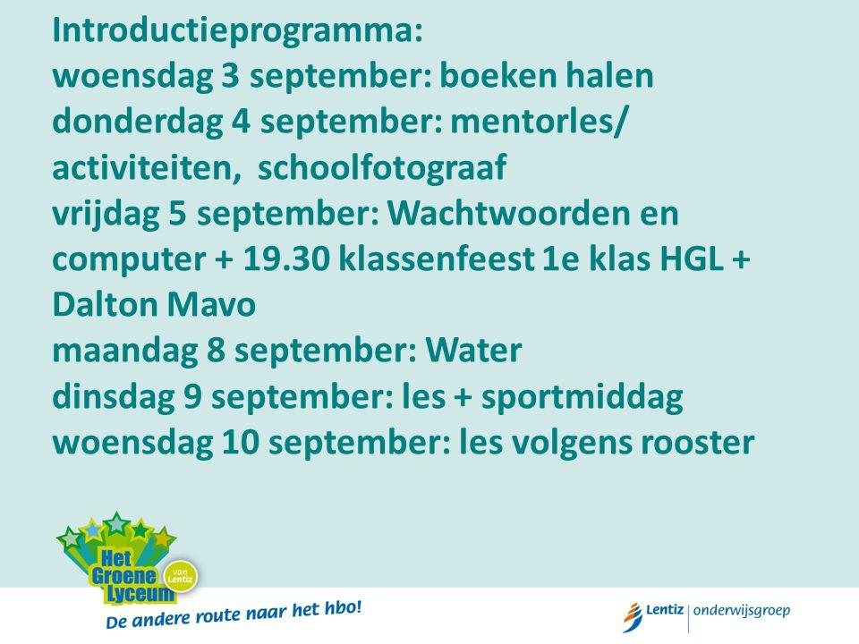 Introductieprogramma: woensdag 3 september: boeken halen donderdag 4 september: mentorles/ activiteiten, schoolfotograaf vrijdag 5 september: Wachtwoo