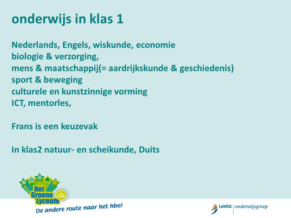 onderwijs in klas 1 Nederlands, Engels, wiskunde, economie biologie & verzorging, mens & maatschappij(= aardrijkskunde & geschiedenis) sport & bewegin