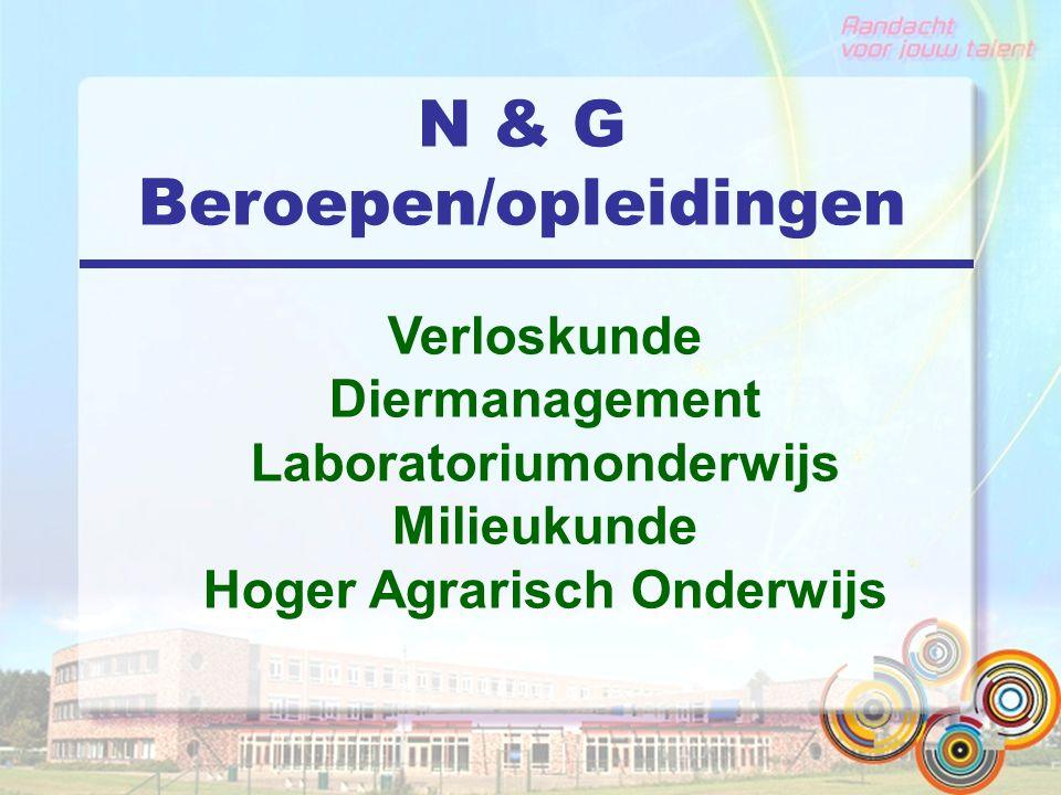 N & G Beroepen/opleidingen Verloskunde Diermanagement Laboratoriumonderwijs Milieukunde Hoger Agrarisch Onderwijs