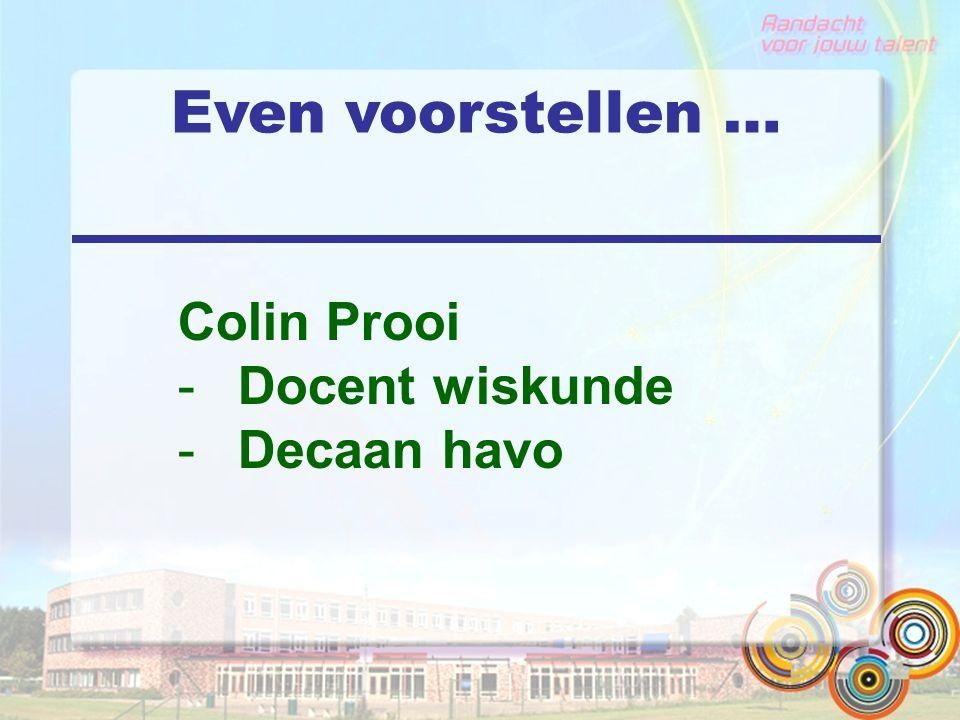 Even voorstellen … Colin Prooi -Docent wiskunde -Decaan havo