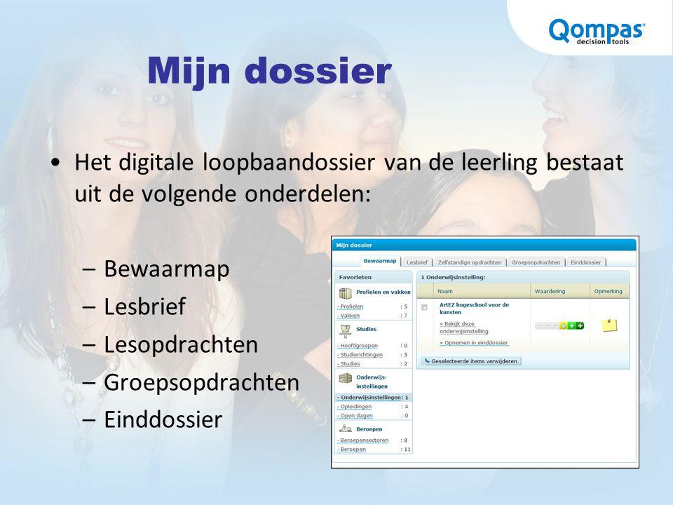 Mijn dossier Het digitale loopbaandossier van de leerling bestaat uit de volgende onderdelen: –Bewaarmap –Lesbrief –Lesopdrachten –Groepsopdrachten –E