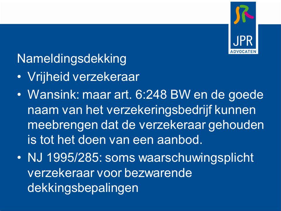 Nameldingsdekking Vrijheid verzekeraar Wansink: maar art. 6:248 BW en de goede naam van het verzekeringsbedrijf kunnen meebrengen dat de verzekeraar g