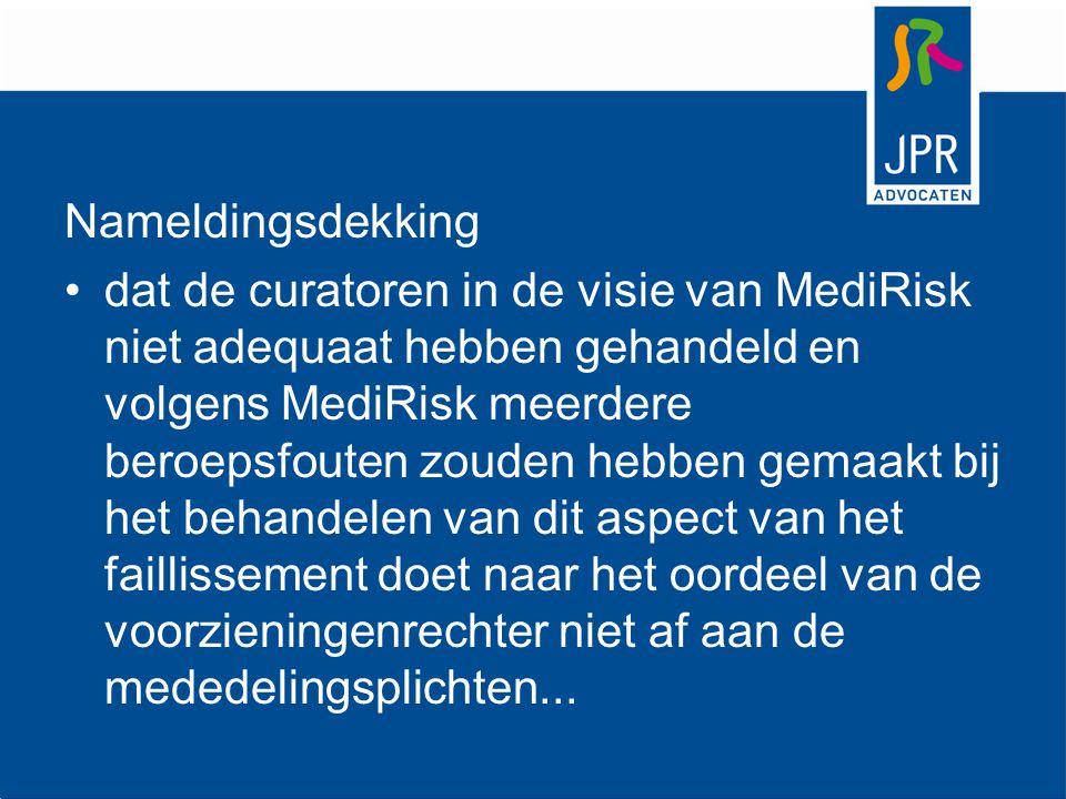 Nameldingsdekking dat de curatoren in de visie van MediRisk niet adequaat hebben gehandeld en volgens MediRisk meerdere beroepsfouten zouden hebben ge