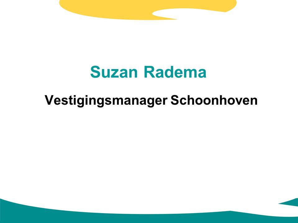 Suzan Radema Vestigingsmanager Schoonhoven