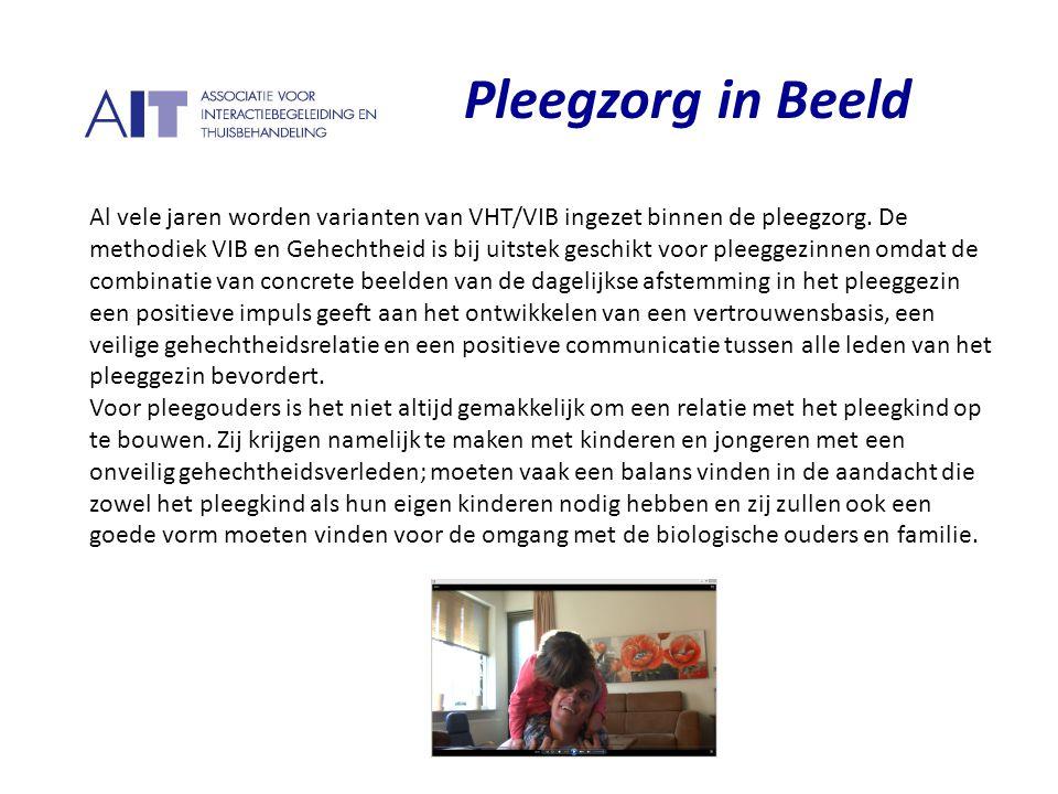 Pleegzorg in Beeld Al vele jaren worden varianten van VHT/VIB ingezet binnen de pleegzorg. De methodiek VIB en Gehechtheid is bij uitstek geschikt voo