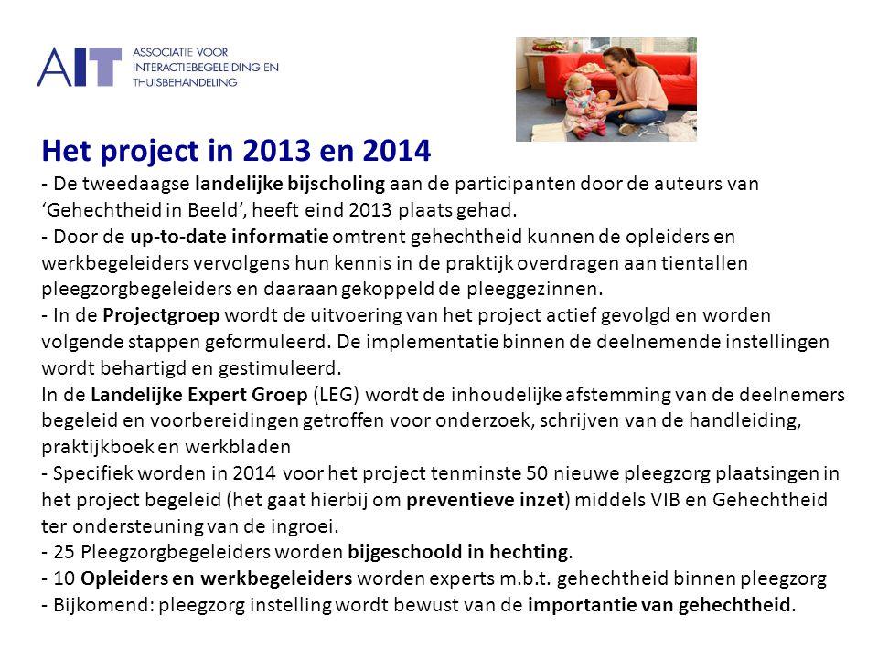 Het project in 2013 en 2014 - De tweedaagse landelijke bijscholing aan de participanten door de auteurs van 'Gehechtheid in Beeld', heeft eind 2013 pl