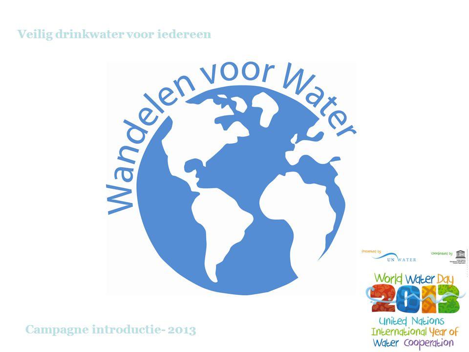 Veilig drinkwater voor iedereen Campagne introductie- 2013