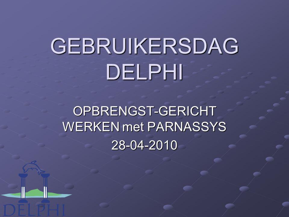 GEBRUIKERSDAG DELPHI OPBRENGST-GERICHT WERKEN met PARNASSYS 28-04-2010