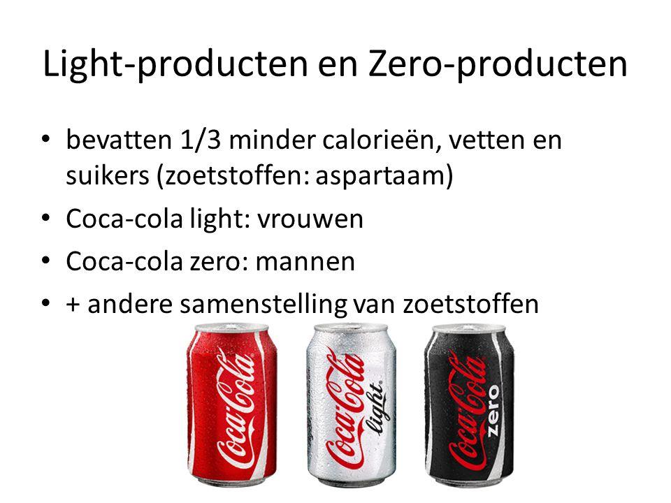 Light-producten en Zero-producten bevatten 1/3 minder calorieën, vetten en suikers (zoetstoffen: aspartaam) Coca-cola light: vrouwen Coca-cola zero: m