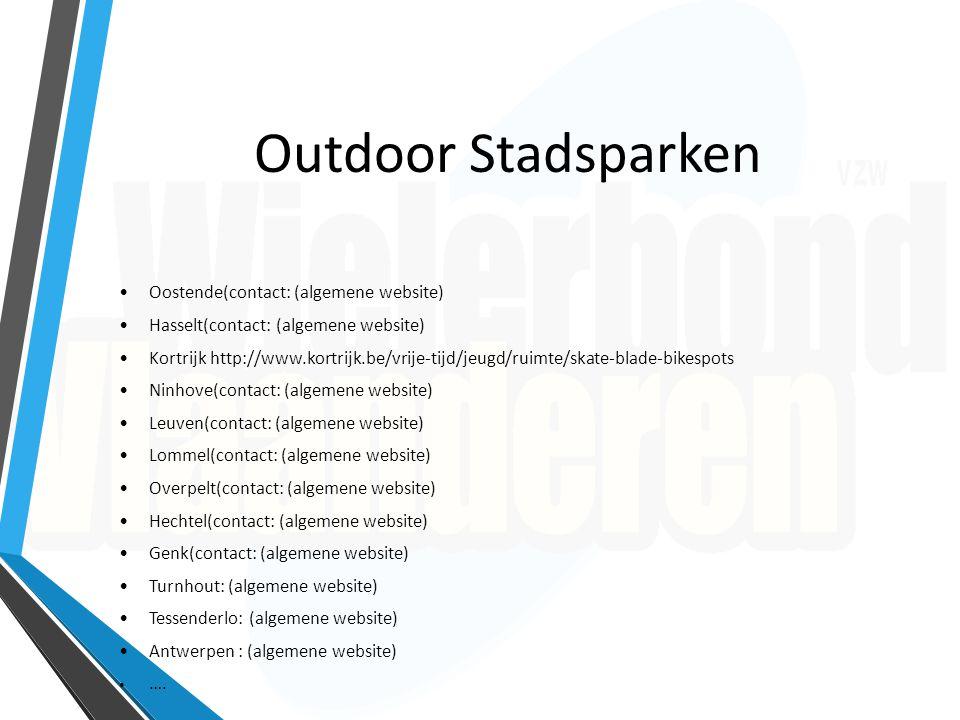 Outdoor Stadsparken Oostende(contact: (algemene website) Hasselt(contact: (algemene website) Kortrijk http://www.kortrijk.be/vrije-tijd/jeugd/ruimte/s