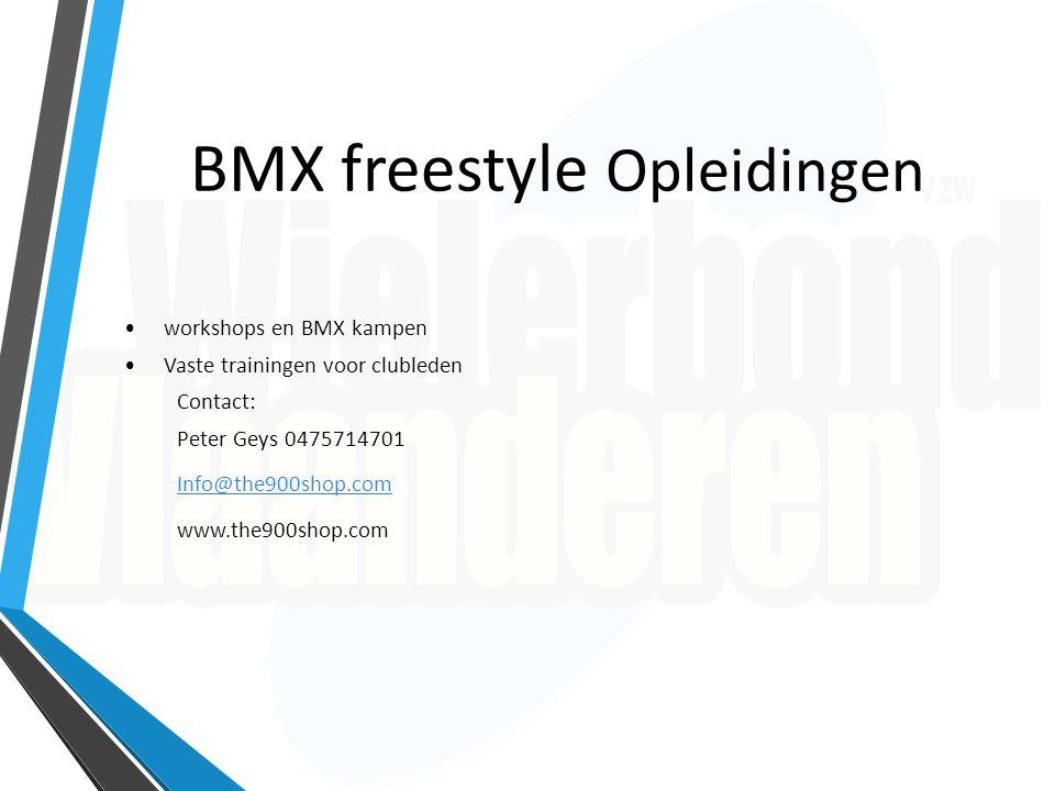 BMX freestyle Opleidingen workshops en BMX kampen Vaste trainingen voor clubleden Contact: Peter Geys 0475714701 Info@the900shop.com www.the900shop.co