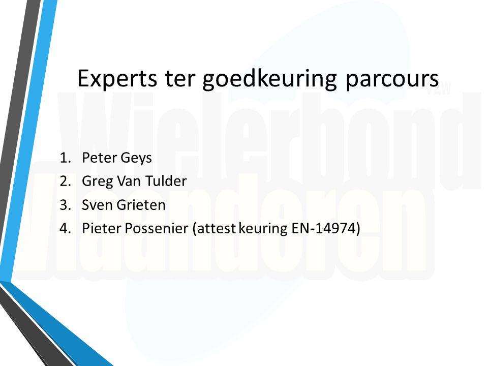 Experts ter goedkeuring parcours 1.Peter Geys 2.Greg Van Tulder 3.Sven Grieten 4.Pieter Possenier (attest keuring EN-14974)