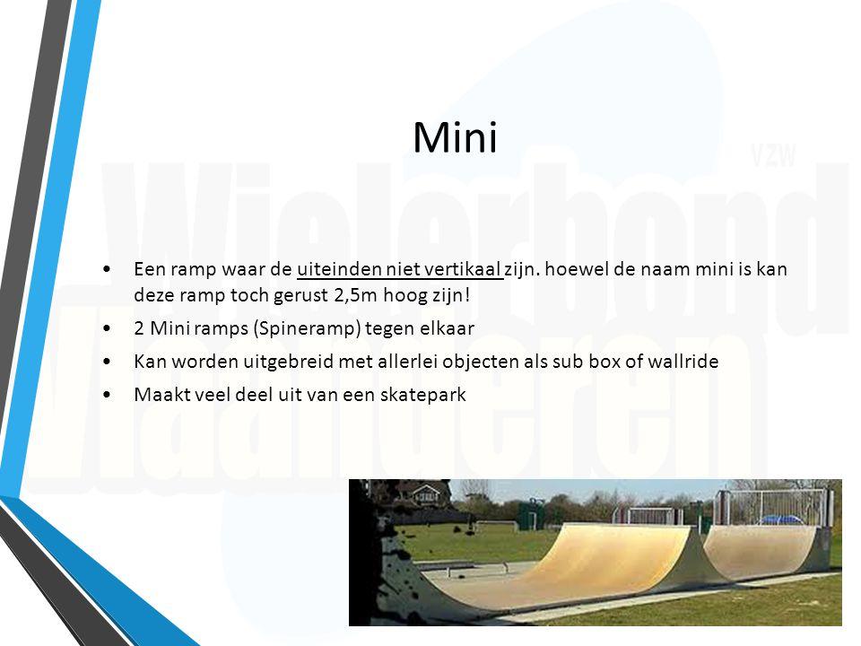 Mini Een ramp waar de uiteinden niet vertikaal zijn. hoewel de naam mini is kan deze ramp toch gerust 2,5m hoog zijn! 2 Mini ramps (Spineramp) tegen e