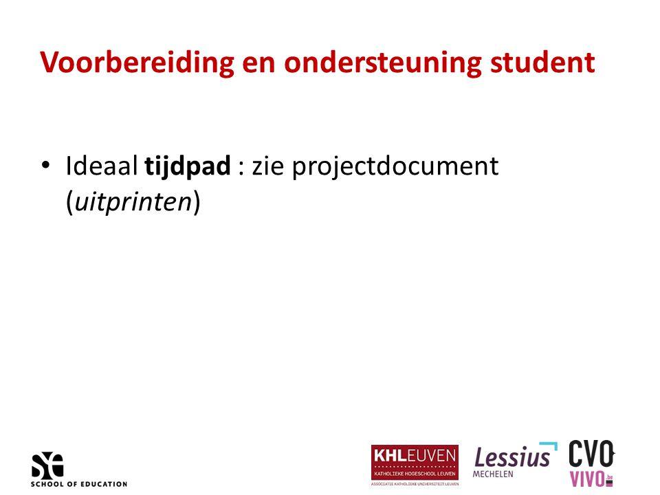 Voorbereiding en ondersteuning student Ideaal tijdpad : zie projectdocument (uitprinten)