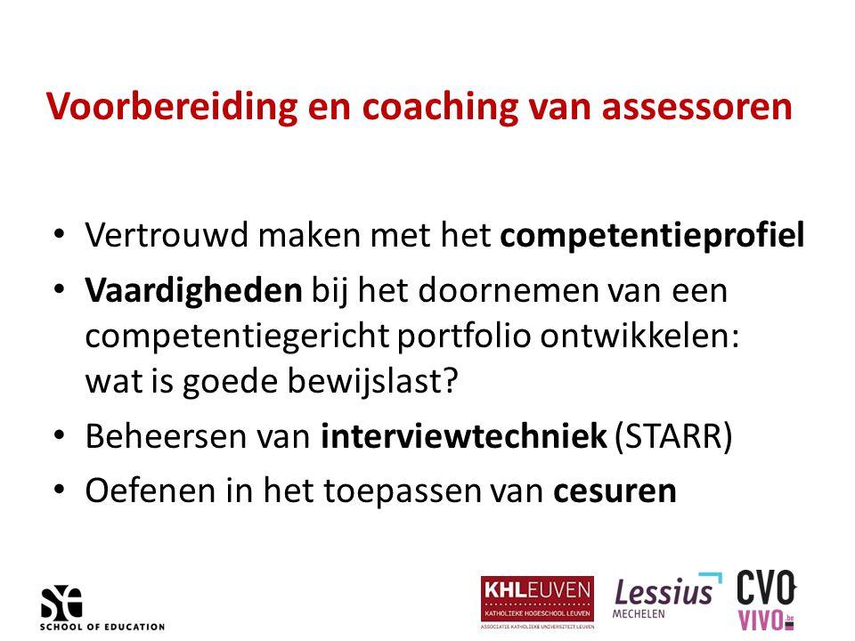 Voorbereiding en coaching van assessoren Vertrouwd maken met het competentieprofiel Vaardigheden bij het doornemen van een competentiegericht portfolio ontwikkelen: wat is goede bewijslast.