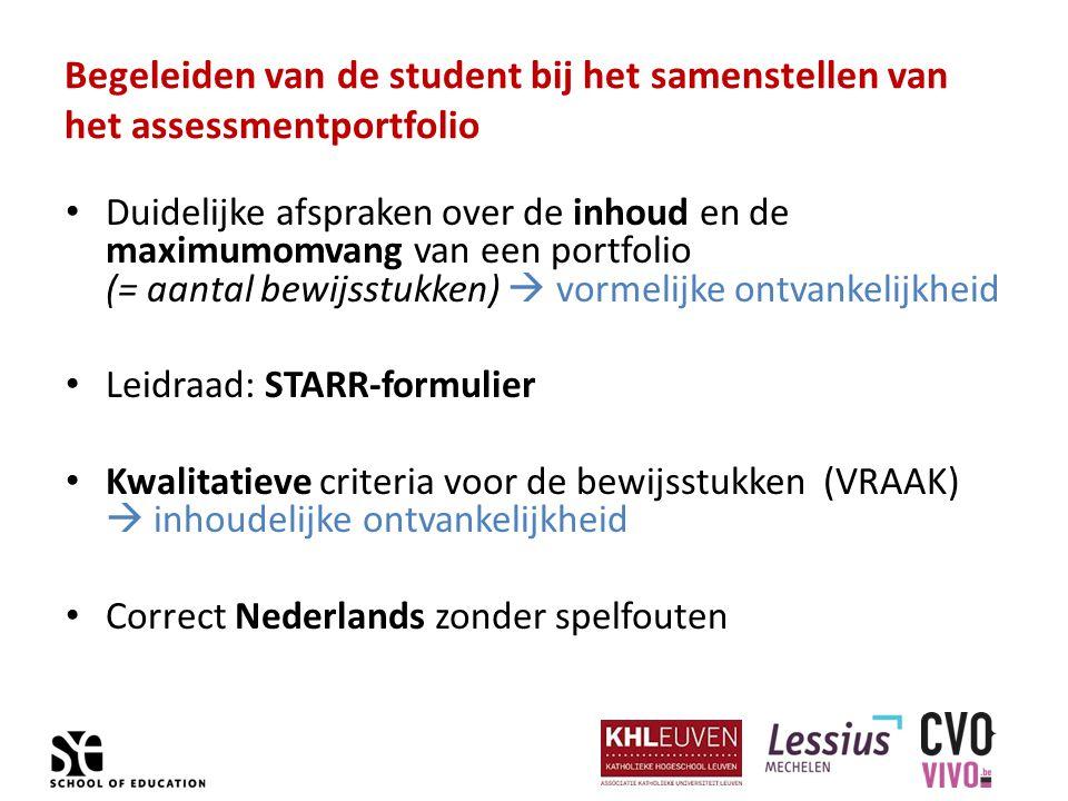 Begeleiden van de student bij het samenstellen van het assessmentportfolio Duidelijke afspraken over de inhoud en de maximumomvang van een portfolio (