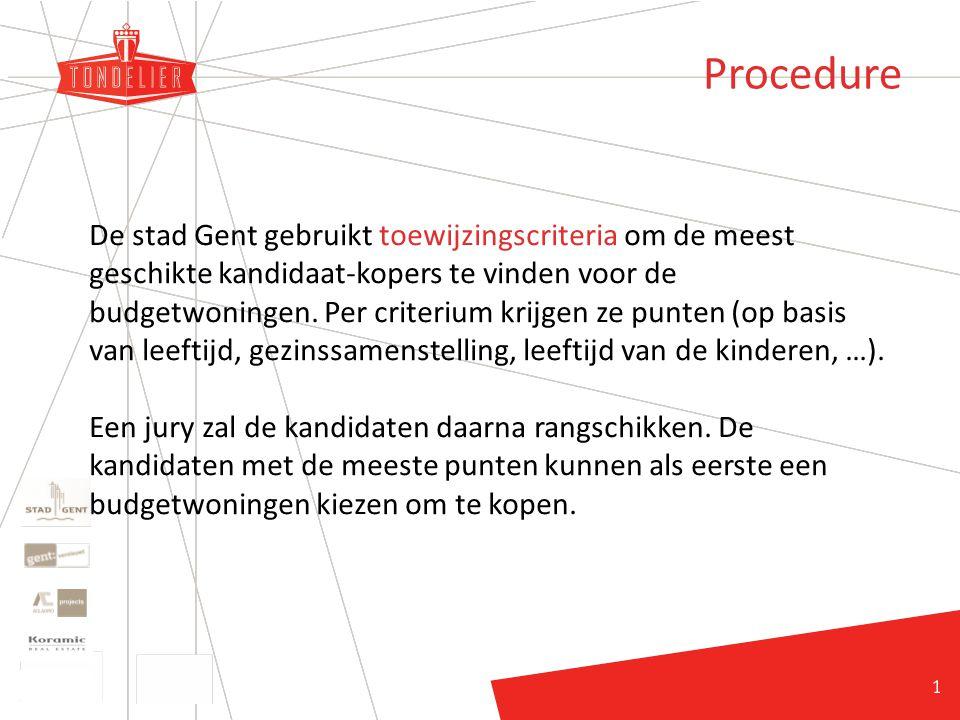 24 Procedure De stad Gent gebruikt toewijzingscriteria om de meest geschikte kandidaat-kopers te vinden voor de budgetwoningen.