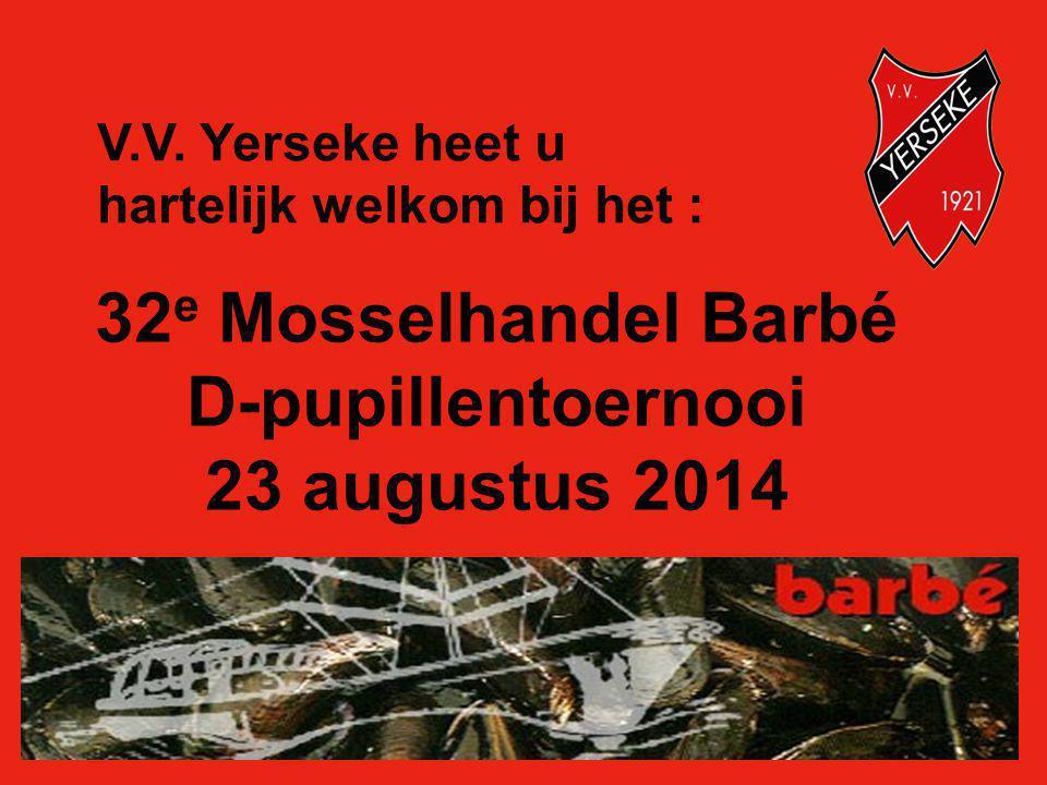 32 e Mosselhandel Barbé D-pupillentoernooi 23 augustus 2014 V.V.